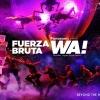 フエルサ ブルータ「WA !」