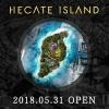 HECATE ISLAND オープン